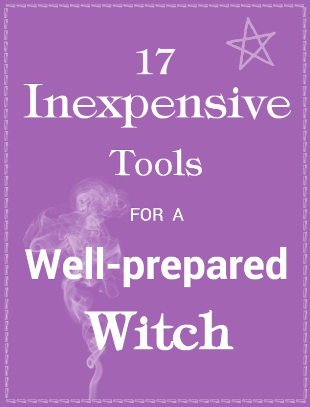 17 Inexpensive Tools for the Well-prepared Witch
